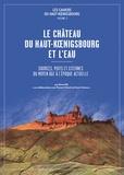 René Kill - Le château du Haut-Koenigsbourg et l'eau - Sources, puits et citernes du Moyen Age à l'époque actuelle.