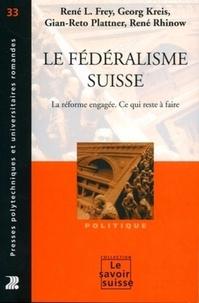 Le Fédéralisme suisse - La réforme engagée. Ce qui reste à faire.pdf