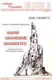 René L'Hermitte - Marr, marrisme, marristes - Science et perversion idéologique : une page de l'histoire de la linguistique soviétique.