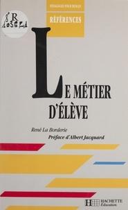 René La Borderie - Le métier d'élève.