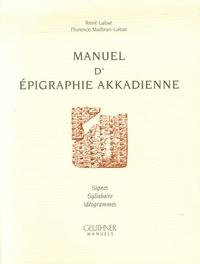 René Labat et Florence Malbran-Labat - Manuel d'épigraphie akkadienne - (Signes, Syllabaire, Idéogrammes).