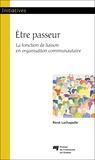 René Lachapelle - Etre passeur - La fonction de liaison en organisation communautaire.