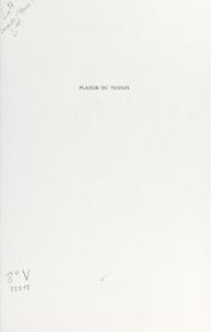 René Lacoste et  Collectif - Plaisir du tennis.