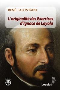 L'originalité des Exercices spirituels d'Ignace de Loyola - René Lafontaine pdf epub