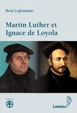 René Lafontaine - Martin Luther et Ignace de Loyola.