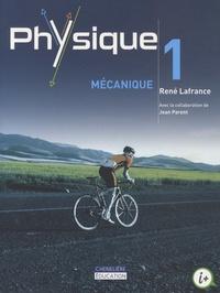René Lafrance - Physique 1 : mecanique.