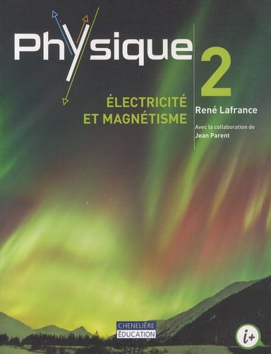 René Lafrance - Physique 2 : électricité et magnétisme.
