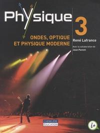 René Lafrance - Physique 3 : ondes, optique et physique moderne.
