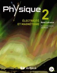 René Lafrance - Physique - Volume 2, Electricité et magnétisme.