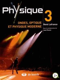 René Lafrance - Physique - Volume 3, Ondes, optique et physique moderne.