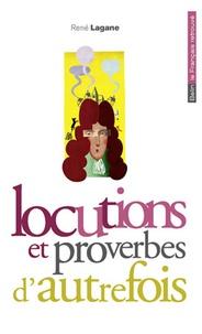 René Lagane - Locutions et proverbes d'autrefois.