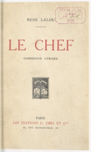 René Lalou - Le chef - Confession lyrique.