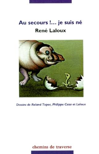 René Laloux - Au secours ! Je suis né.