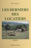 René Langlois - Les derniers des locatiers - Roman.