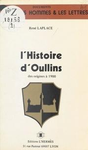 René Laplace - L'Histoire d'Oullins des origines à 1900.