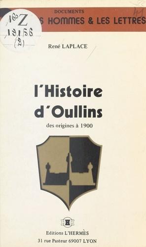 L'Histoire d'Oullins des origines à 1900