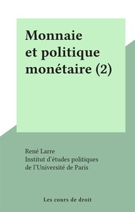 René Larre et  Institut d'études politiques d - Monnaie et politique monétaire (2).