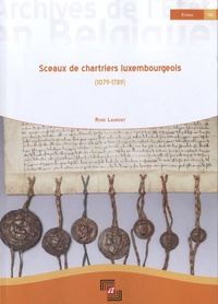 René Laurent - Sceaux de chartiers luxembourgeois (1079-1789).
