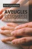 René Laurentin - Aveugles et voyants - Au-delà des malentendus.