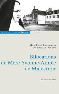 René Laurentin et Patrick Mahéo - Bilocations de Mère Yvonne-Aimée de Malestroit - Etude critique en référence à ses missions.