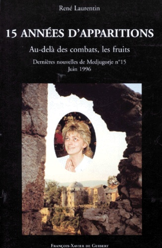 René Laurentin - Dernières nouvelles de Medjugorje - Tome 15, Quinze années d'apparitions.