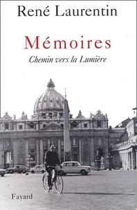 René Laurentin - Mémoires - Chemin vers la Lumière.