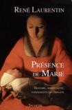 René Laurentin - Présence de Marie - Histoire, spiritualité, fondements doctrinaux.
