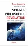 René Laurentin - Science, philosophie et Révélation - trois voies convergentes.