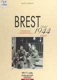 René Le Bihan - Brest (1940-1944-1960) : L'Occupation, la libération, la reconstruction.