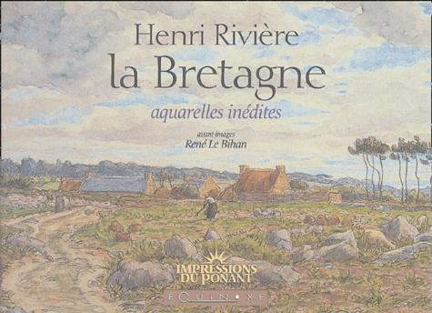René Le Bihan - La Bretagne - Henri Rivière.