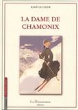 René Le Coeur - La Dame de Chamonix.