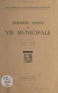 René Le Droumaguet - Dernière année de vie municipale - 1943-1944.