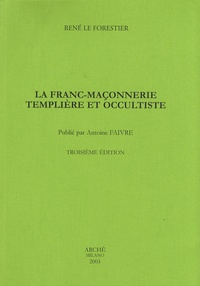 René Le Forestier - La franc-maçonnerie templière et occultiste.