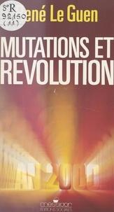 René Le Guen - Mutations et révolution : vers l'an 2000.