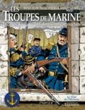 René Le Honzec - Les troupes de marine Tome 1 : Les dernieres cartouches, 1622-1871.