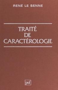 René Le Senne et Gaston Berger - Traité de caractérologie - Suivi de Précis d'idéologie.