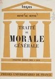 René Le Senne et Gaston Berger - Traité de morale générale.
