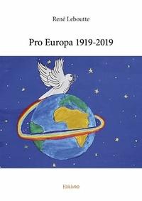 René Leboutte - Pro Europa 1919-2019.