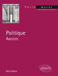 René Lefebvre - Aristote, Politique.