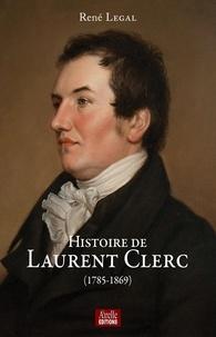 René Legal - Histoire de Laurent Clerc - (1785-1896).