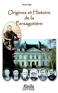 René Legal - Origines et histoire de la Persagotière.