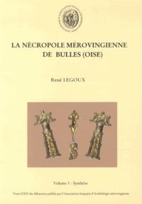 René Legoux - La nécropole mérovingienne de Bulles (Oise) - 2 volumes.