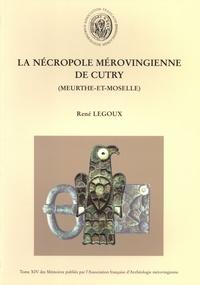 René Legoux - La nécropole mérovingienne de Cutry (Meurthe-et-Moselle).
