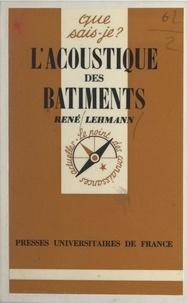 René Lehmann et Paul Angoulvent - L'acoustique des bâtiments.