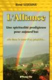 René Lejeune - L'Alliance. - Une spiritualité prodigieuse pour aujourd'hui, née dans le coeur d'un prophète....