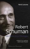 René Lejeune - Robert Schuman - Un père pour l'Europe.