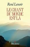 René Lenoir - Le chant du monde est là.