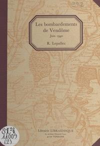 René Lepallec - Rapport sur les bombardements de Vendôme de juin 1940.