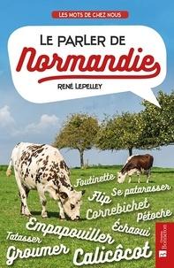 René Lepelley - Le parler de Normandie.