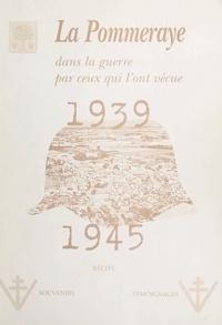 René Leprince - La Pommeraye dans la guerre 1939-1945, par ceux qui l'ont vécue.